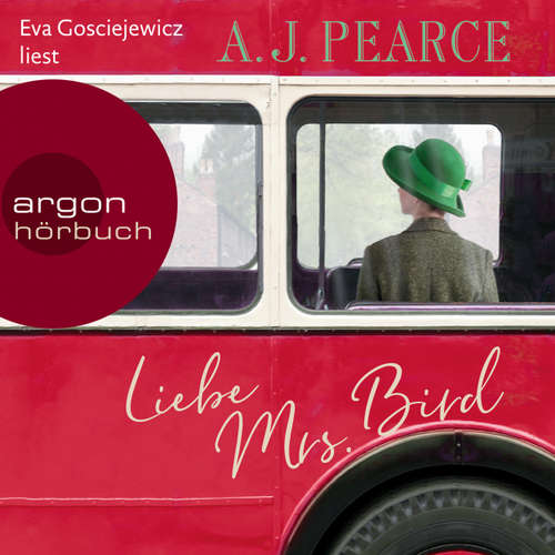Hoerbuch Liebe Mrs. Bird (Autorisierte Lesefassung) - A.J. Pearce - Eva Gosciejewicz