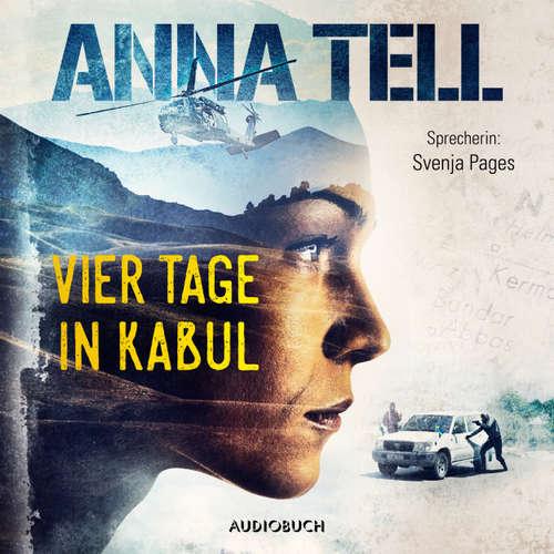 Hoerbuch Vier Tage in Kabul - Die Unterhändlerin 1 - Anna Tell - Svenja Pages