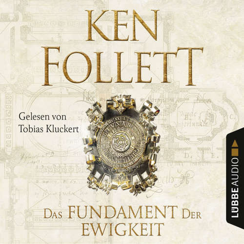Hoerbuch Das Fundament der Ewigkeit - Kingsbridge-Roman 3 - Ken Follett - Tobias Kluckert