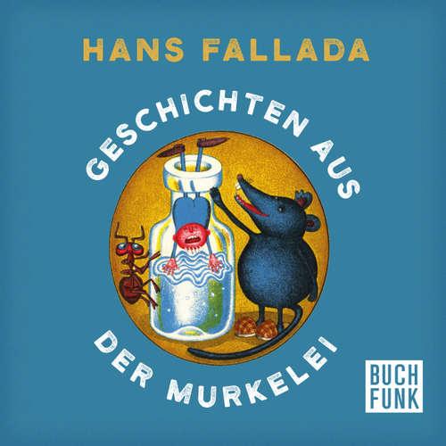 Hoerbuch Geschichten aus der Murkelei - Hans Fallada - Wolfgang Gerber