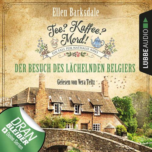 Hoerbuch Nathalie Ames ermittelt - Tee? Kaffee? Mord!, Folge 4: Der Besuch des lächelnden Belgiers - Ellen Barksdale - Vera Teltz