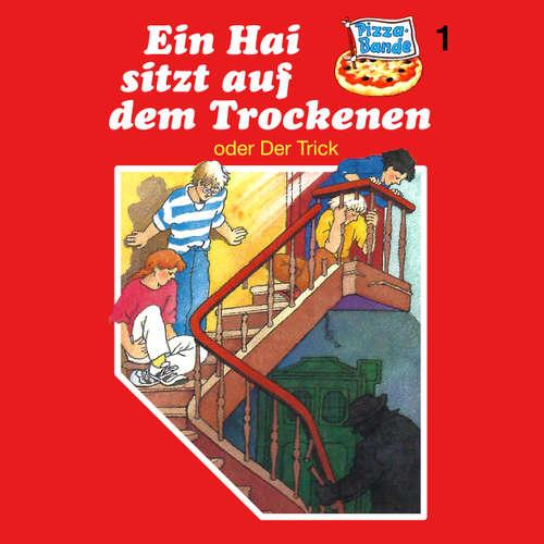 Hoerbuch Pizzabande, Folge 1: Ein Hai sitzt auf dem Trockenen (oder Der Trick) - Tina Caspari - Ricci Hohlt