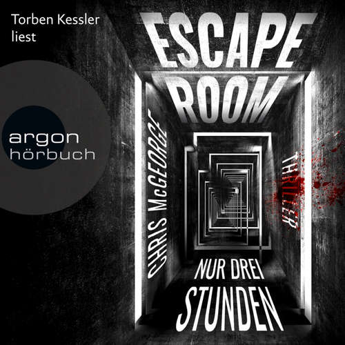 Hoerbuch Escape Room - Nur drei Stunden (Autorisierte Lesefassung) - Chris McGeorge - Torben Kessler