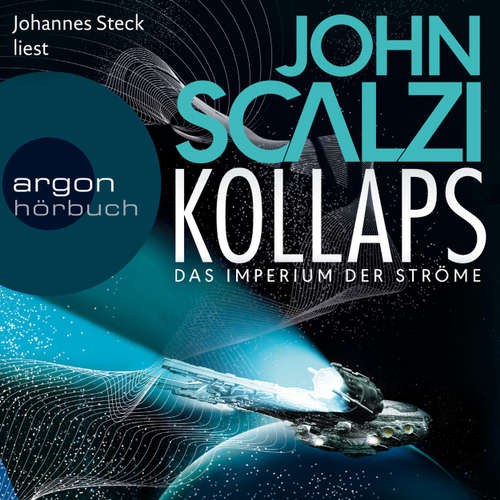 Hoerbuch Kollaps - Das Imperium der Ströme 1 - John Scalzi - Johannes Steck