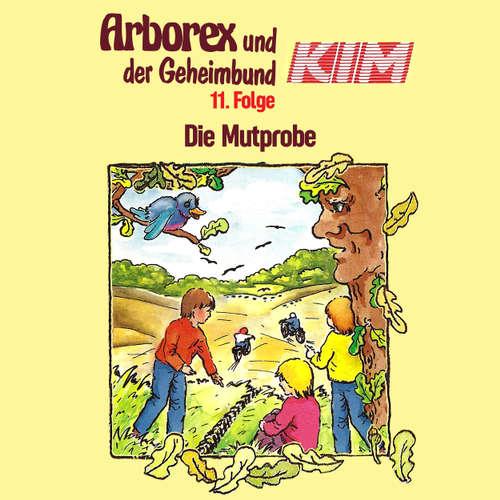 Hoerbuch Arborex und der Geheimbund KIM, Folge 11: Die Mutprobe - Fritz Hellmann - Dieter Thomas Heck