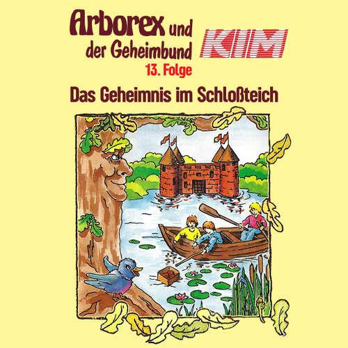 Arborex und der Geheimbund KIM, Folge 13: Das Geheimnis im Schloßteich
