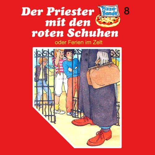 Hoerbuch Pizzabande, Folge 8: Der Priester mit den roten Schuhen (oder Ferien im Zelt) - Tina Caspari - Ricci Hohlt