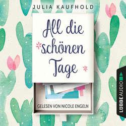All die schönen Tage - Julia Kaufhold (Hoerbuch)