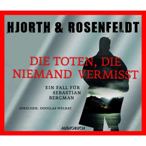 Hoerbuch Die Toten, die niemand vermisst - Michael Hjorth - Douglas Welbat