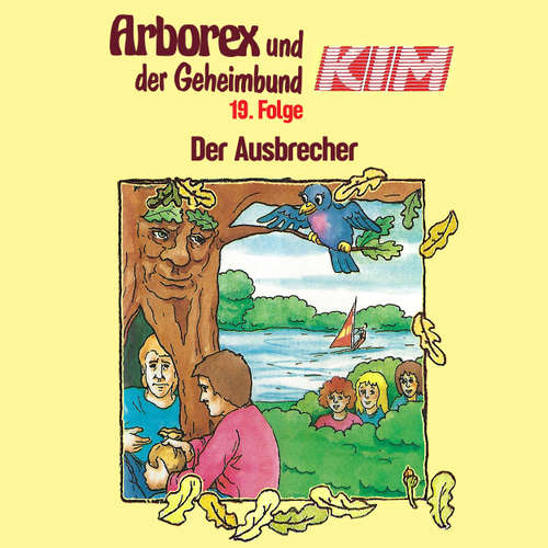 Arborex und der Geheimbund KIM, Folge 19: Der Ausbrecher