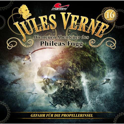Hoerbuch Jules Verne, Die neuen Abenteuer des Phileas Fogg, Folge 16: Gefahr für die Propellerinsel - Marc Freund - Christian Brückner