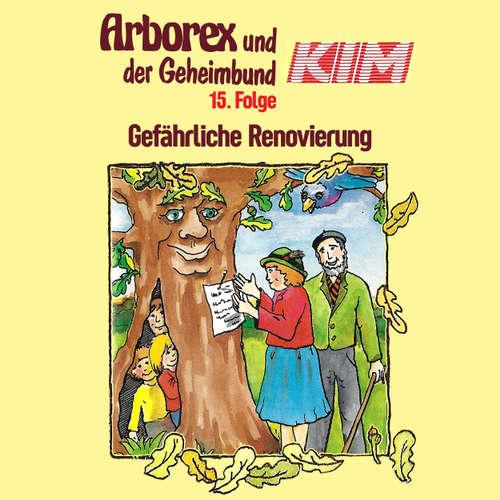 Arborex und der Geheimbund KIM, Folge 15: Gefährliche Renovierung