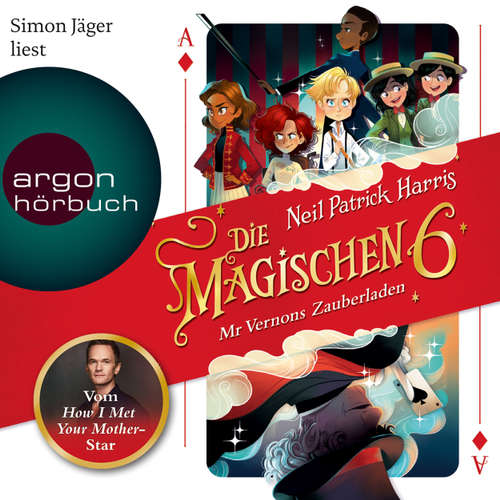 Hoerbuch Die magischen Sechs - Mr Vernons Zauberladen (Autorisierte Lesefassung) - Neil Patrick Harris - Simon Jäger