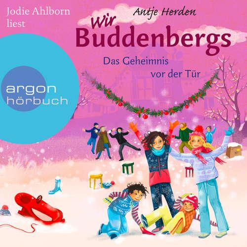 Hoerbuch Wir Buddenbergs - Das Geheimnis vor der Tür (Autorisierte Lesefassung) - Antje Herden - Jodie Ahlborn