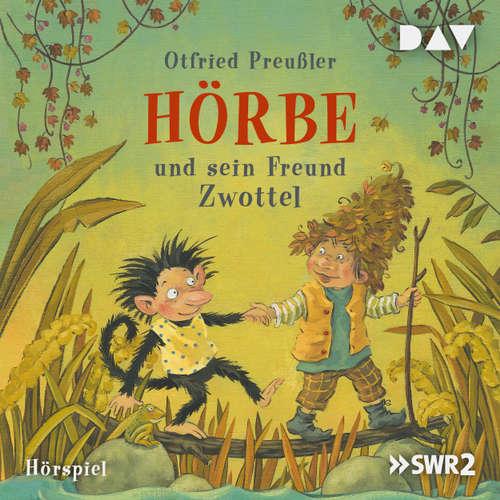 Hoerbuch Hörbe und sein Freund Zwottel - Otfried Preußler - Nico Holonics