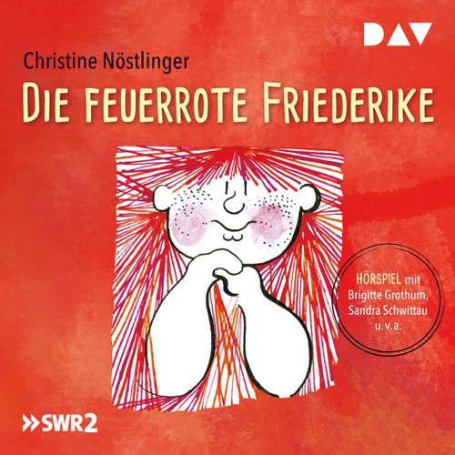 Hoerbuch Die feuerrote Friederike - Christine Nöstlinger - Sandra Schwittau