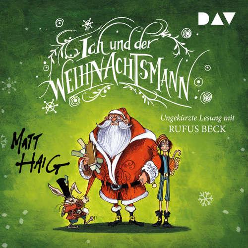 Hoerbuch Ich und der Weihnachtsmann - Matt Haig - Rufus Beck