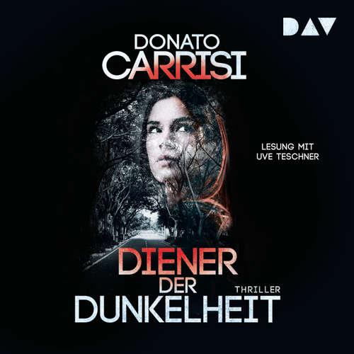 Hoerbuch Diener der Dunkelheit - Donato Carrisi - Uve Teschner