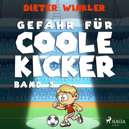 Coole Kicker, schnelle Tore, 3: Gefahr für Coole Kicker