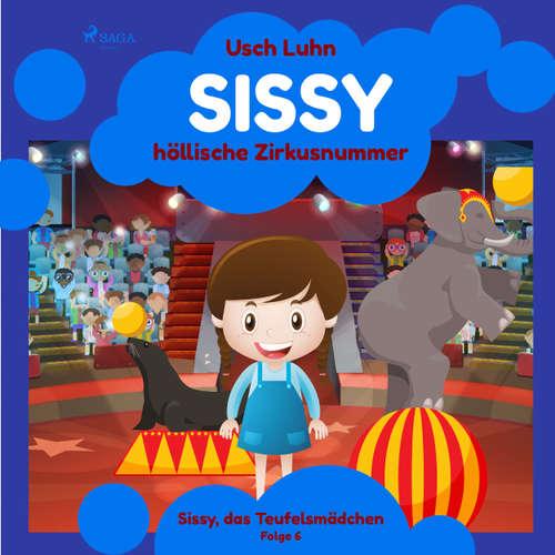 Sissy, das Teufelsmädchen, Folge 6: Sissys höllische Zirkusnummer