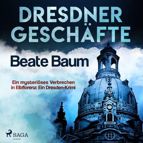Dresdner Geschäfte - Ein mysteriöses Verbrechen in Elbflorenz: Ein Dresden-Krimi