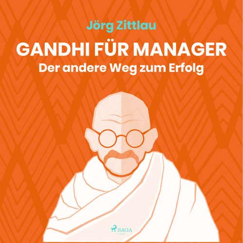 Gandhi für Manager - Der andere Weg zum Erfolg