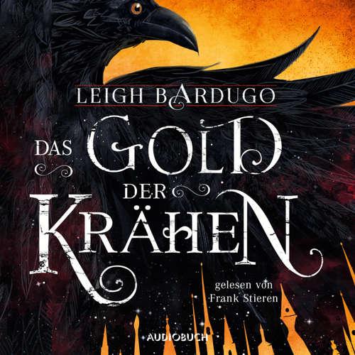 Hoerbuch Das Gold der Krähen, 2: Das Gold der Krähen - Leigh Bardugo - Frank Stieren