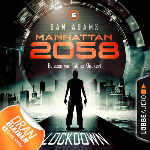 Hoerbuch Manhattan 2058, Folge 6: Lockdown - Dan Adams - Tobias Kluckert