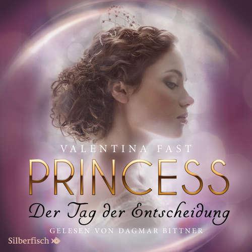Princess. Der Tag der Entscheidung