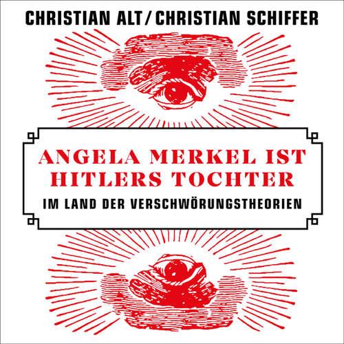 Angela Merkel ist Hitlers Tochter - Im Land der Verschwörungstheorien