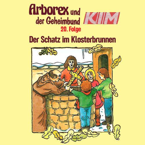 Arborex und der Geheimbund KIM, Folge 20: Der Schatz im Klosterbrunnen