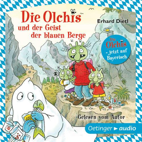 Die Olchis und der Geist der blauen Berge. Jetzt auf Bayerisch - gelesen vom Autor