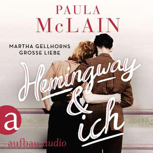 Hoerbuch Hemingway und ich - Paula McLain - Vera Teltz