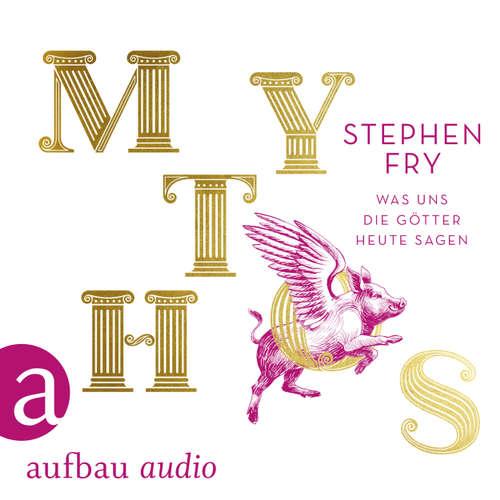 Hoerbuch Mythos - Was uns die Götter heute sagen - Steven Fry - Hans Jürgen Stockerl