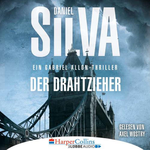 Hoerbuch Der Drahtzieher - Ein Gabriel Allon-Thriller - Daniel Silva - Axel Wostry