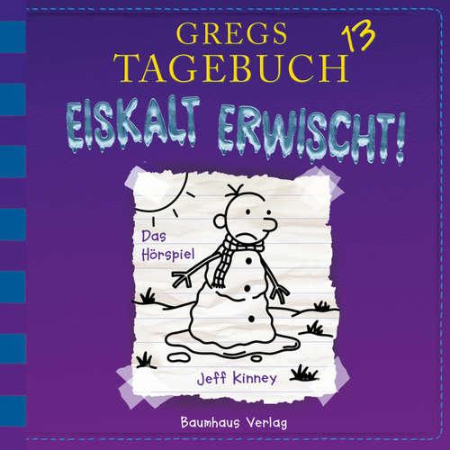 Hoerbuch Gregs Tagebuch, 13: Eiskalt erwischt! - Jeff Kinney - Marco Eßer