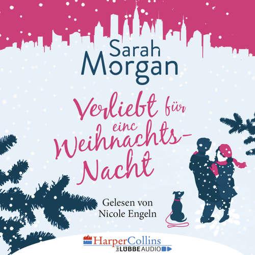 Hoerbuch Verliebt für eine Weihnachtsnacht - Sarah Morgan - Nicole Engeln
