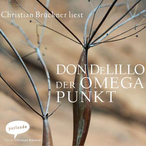 Hoerbuch Der Omega Punkt - Don DeLillo - Christian Brückner