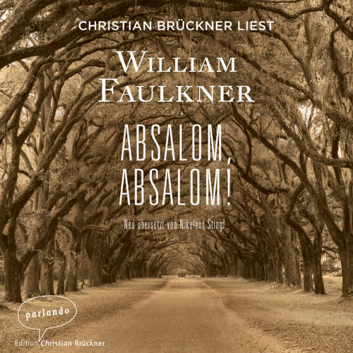 Hoerbuch Absalom, Absalom! - William Faulkner - Christian Brückner