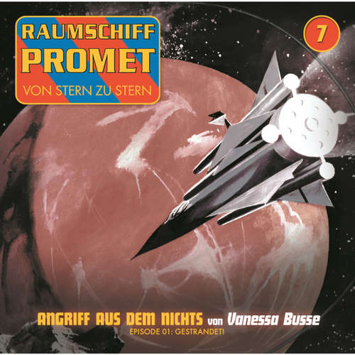 Hoerbuch Raumschiff Promet, Folge 7: Angriff aus dem Nichts - Episode 01: Gestrandet! - Vanessa Busse - Florian Seigerschmidt