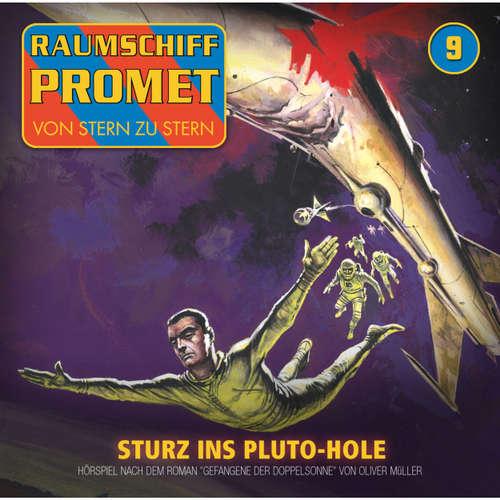 Hoerbuch Raumschiff Promet, Folge 9: Sturz ins Pluto-Hole - Oliver Müller - Florian Seigerschmidt