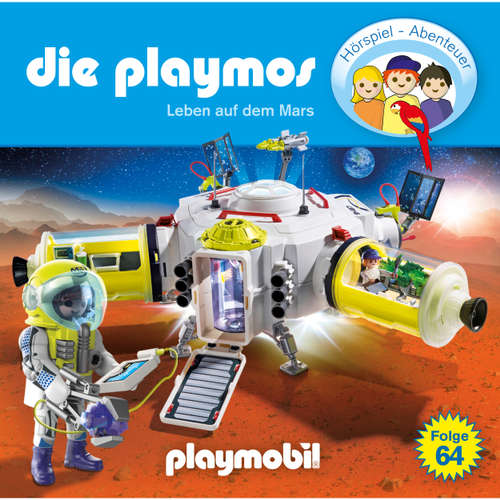 Hoerbuch Die Playmos - Das Original Playmobil Hörspiel, Folge 64: Leben auf dem Mars - Simon X. Rost - Gerrit Schmidt-Foß