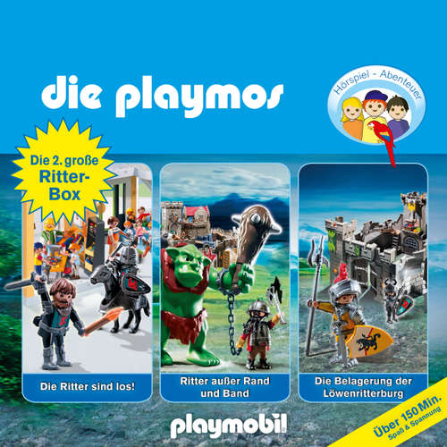 Die Playmos - Das Original Playmobil Hörspiel, Die grosse Ritterbox 2: Folgen 24, 45 und 55: Die Ritter sind los! / Ritter ausser Rand und Band / Die Belagerung der Löwenritterburg