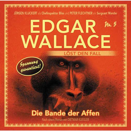 Hoerbuch Edgar Wallace - Edgar Wallace löst den Fall, Nr. 5: Die Bande der Affen - Dietmar Kuegler - Rainer Gerlach