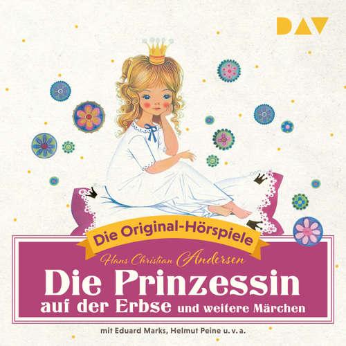 Hoerbuch Die Prinzessin auf der Erbse und weitere Märchen (Hörspiel) - Hans Christian Andersen - Eduard Marks