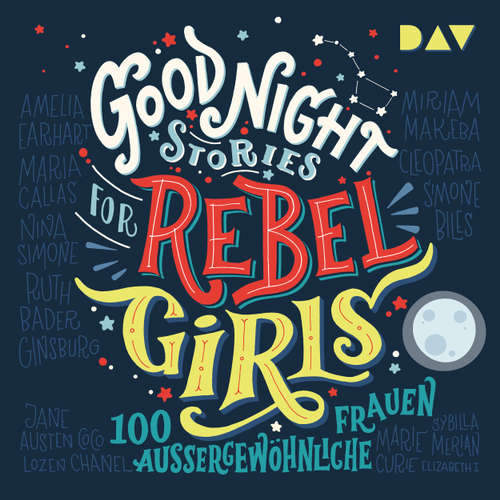 Hoerbuch Good Night Stories for Rebel Girls - 100 außergewöhnliche Frauen - Elena Favilli - Jodie Ahlborn