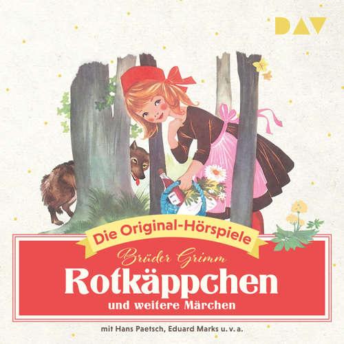 Hoerbuch Rotkäppchen und weitere Märchen (Hörspiel) - Jacob Grimm - Eduard Marks