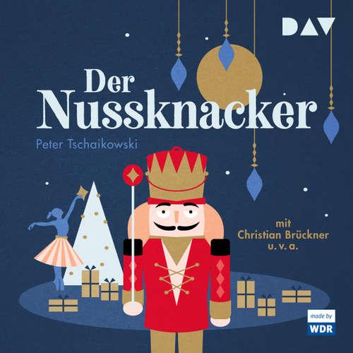Hoerbuch Der Nussknacker (Hörspiel) - Peter Tschaikowski - Christian Brückner