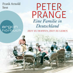 Eine Familie in Deutschland - Zeit zu hoffen, Zeit zu leben - Peter Prange (Hoerbuch)