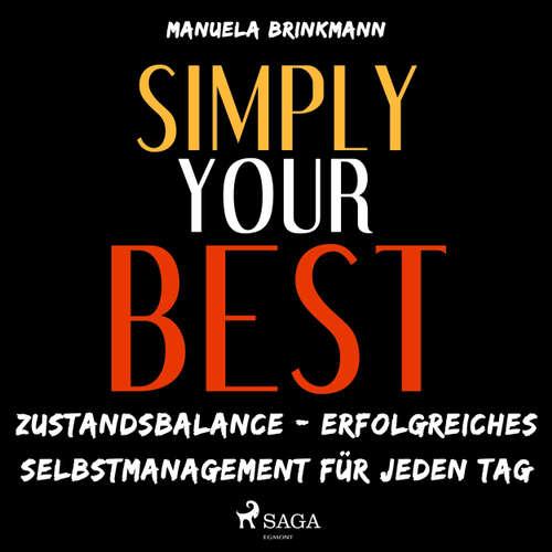 Simply Your Best - Zustandsbalance - erfolgreiches Selbstmanagement für jeden Tag